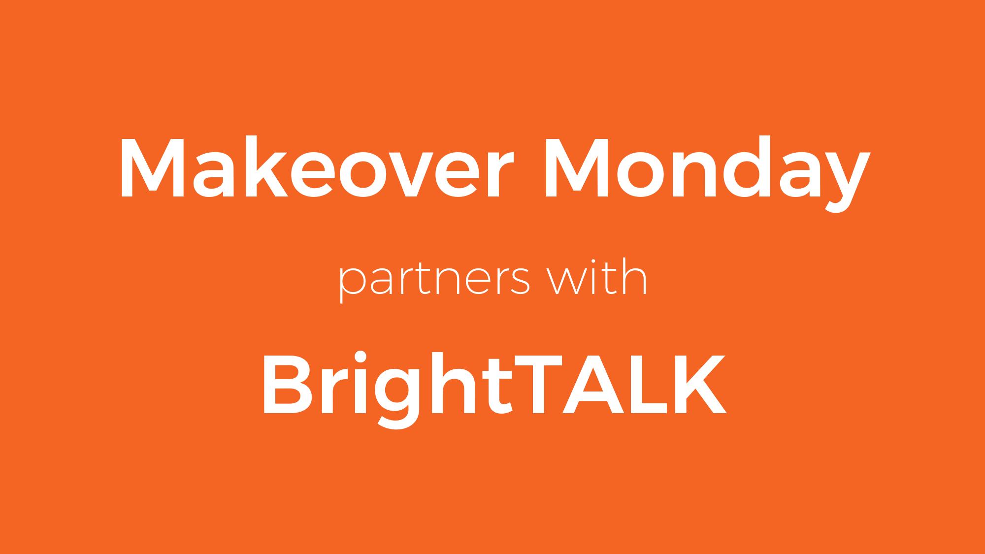 Makeover Monday becomes a BrightTALK Partner